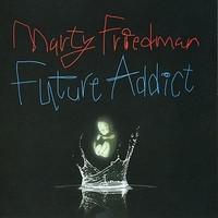 Friedman, Marty: Future Addict