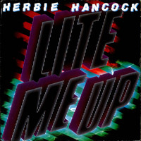 Hancock, Herbie: Lite Me Up