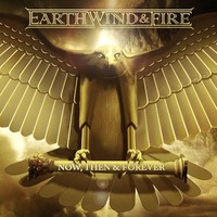 Earth, Wind & Fire: Now Then & Forever