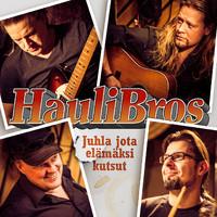 Hauli Bros: Juhla jota elämäksi kutsut