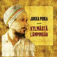 Jukka Poika : Kylmästä lämpimään
