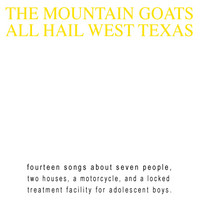 Mountain Goats: All hail west Texas