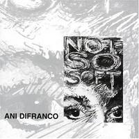 DiFranco, Ani: Not So Soft