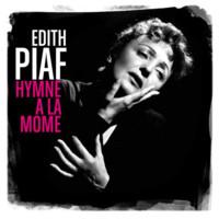 Piaf, Edith: Hymne a La Mome