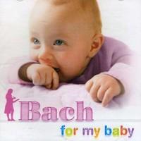 Bach, Johann Sebastian: Bach for my baby
