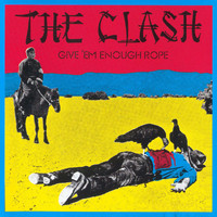Clash : Give 'em enough rope