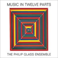 Glass, Philip: Music in Twelve Parts
