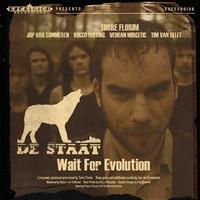 De Staat : Wait For Evolution