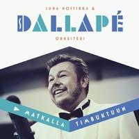 Juha Hostikka & Dallapé-orkesteri: Matkalla Timbuktuun