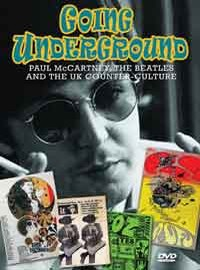 Beatles: Going Underground - Paul McCartney, The Beatles and The UK counter culture