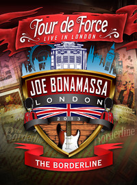 Bonamassa, Joe: Tour de Force: Live in London Joe Bonamassa 2013 -The Borderline