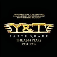 Y&T: Earthquake - the A&M Years