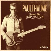 Halme, Pauli: Sounds Like Bad Fiction