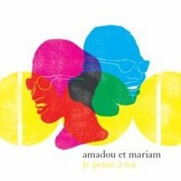 Amadou & Mariam: Je Pense a Toi: Best of