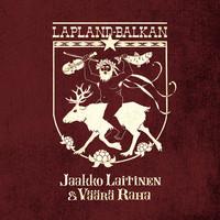 Laitinen, Jaakko & Väärä Raha: Lapland-Balkan