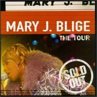 Blige, Mary J.: Tour