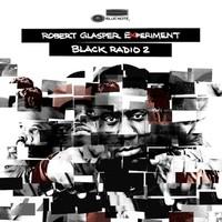 Glasper, Robert: Black Radio 2