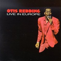 Redding, Otis: Live in Europe
