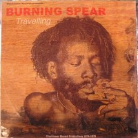 Burning Spear: Travelling: Clocktower Record productions 1974-79