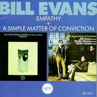 Evans, Bill: Empathy / A Simple Matter of Conviction