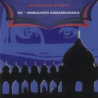 V/A: Maailman rytmit - rai - arabialaista musiikkia