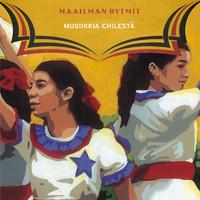 V/A: Maailman rytmit - musiikkia Chilestä