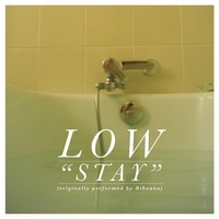 Low: Stay / Novacane /split