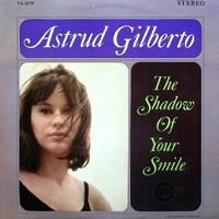Gilberto, Astrud: Shadow of your smile