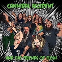 Cannibal Accident: Cannibal Accident and the Friends of Flesh