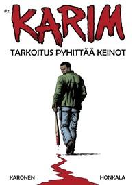 Karonen, Toni: Karim - tarkoitus pyhittää keinot
