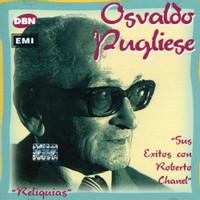 Pugliese, Osvaldo: Sus Exitos Con Roberto Chanel