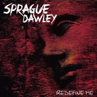 Sprague Dawley: Redefine Me