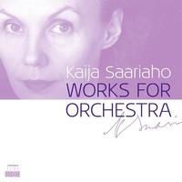 Saariaho, Kaija: Works For Orchestra