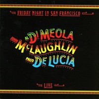Di Meola, Al: Friday night in San Francisco