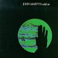 Martyn, John: Solid air