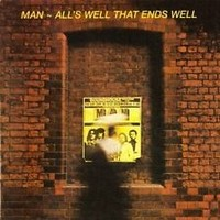 Man: All's well that ends well -Deluxe 3cd boxset edition