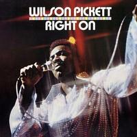 Pickett, Wilson: Right On