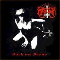 Marduk : Fuck me jesus