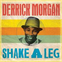 Morgan, Derrick: Shake a leg