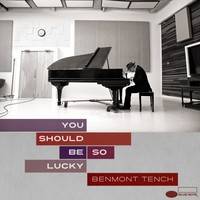 Tench, Benmont: You Should Be So Lucky