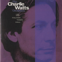 Watts, Charlie: Live Fulham Town Hall