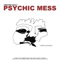 Creative Adult: Psychic mess