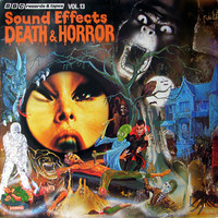 V/A: Sound Effects Vol. 13. Death & Horror