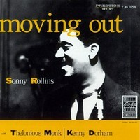 Rollins, Sonny: Moving out