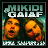 Mikidi & Gaiaf: Uhka Naapurissa