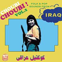 V/A: Choubi Choubi! Folk & Pop Sounds from Iraq Vol. 2