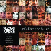 Vantaan Viihdeorkesteri: Let's Face The Music
