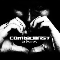 Combichrist: We love you