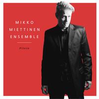 Miettinen, Mikko Ensemble: Pilviin