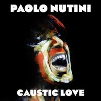 Nutini, Paolo: Caustic love